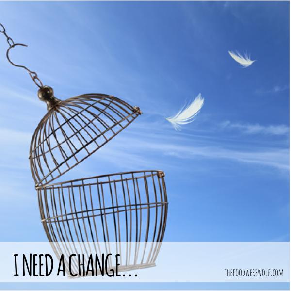 I-need-a-change