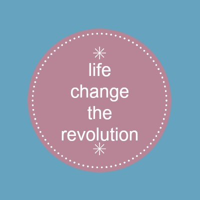 life change the revolution