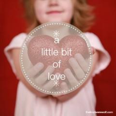 little bit of love