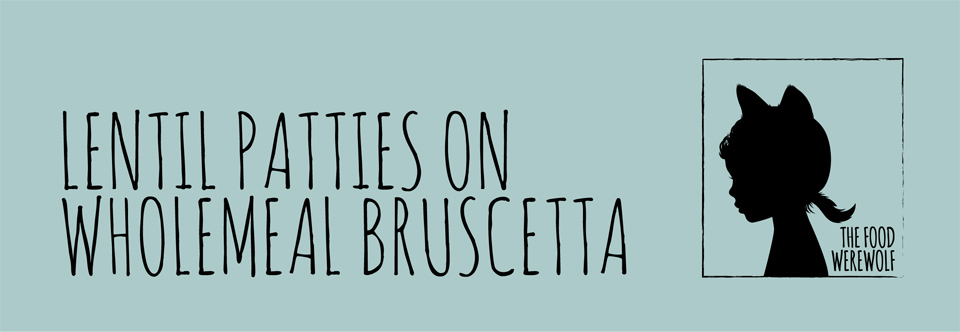 Lentil Patties on Wholemeal Bruscettaf