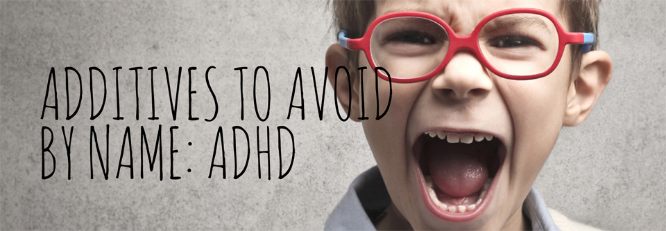 additives avoid by name-ADHD