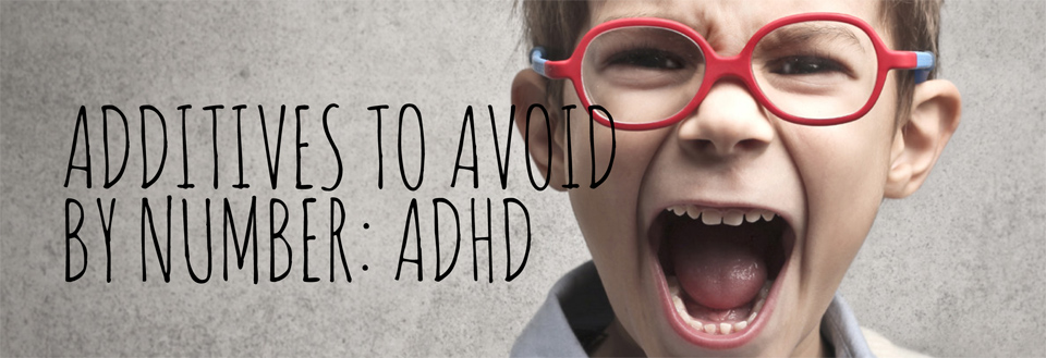 additives avoid by number -adhd