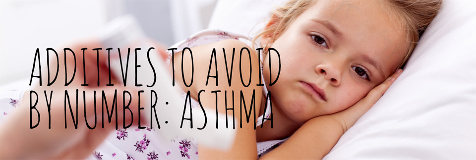 additives avoid by number -asthma