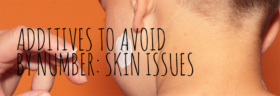 additives avoid by number -skin