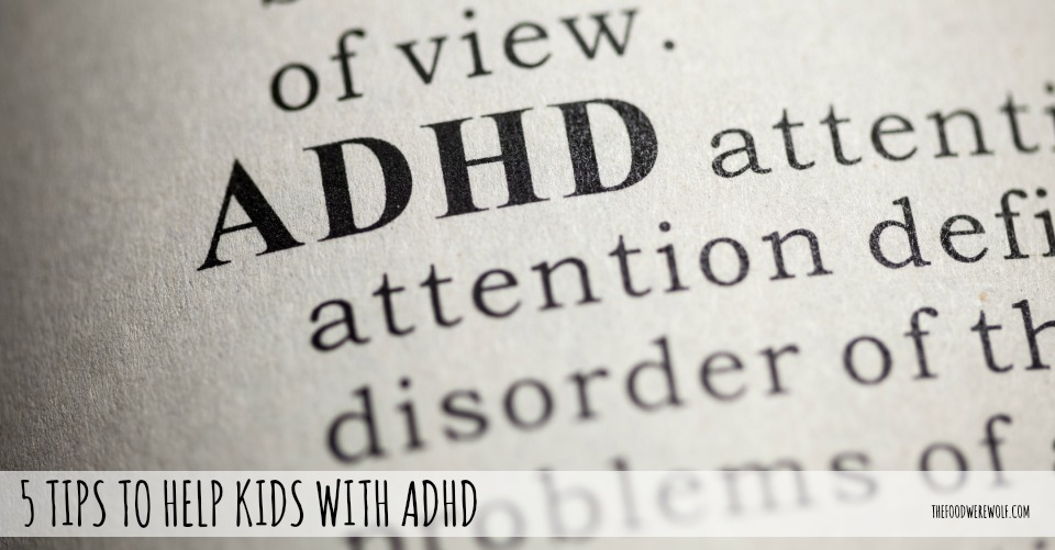 5 tips to help with adhd