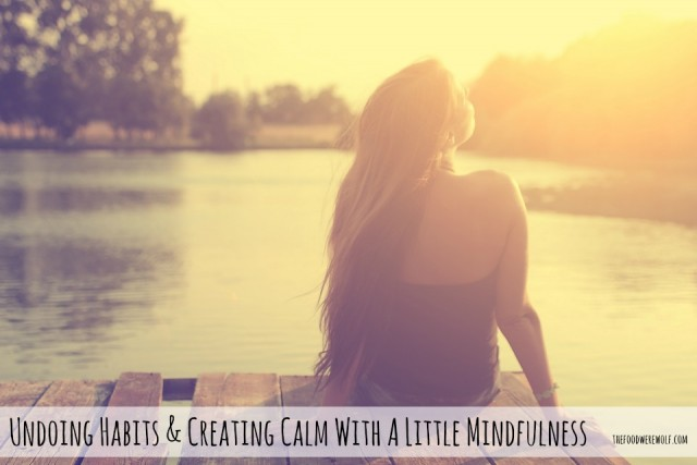 creating calm with mindfulness